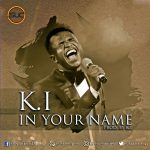 IN YOUR NAME BY K I