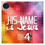 Fresh Music : His name is Jesus by Cee-4
