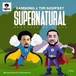 SUPERNATURAL [Audio + Lyrics] - SAMSONG FT DR. TIM GODFREY