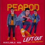 [Audio + Video] Left Out  - Peabod