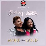 More Than Gold (Remix) - Judikay ft Mercy Chinwo