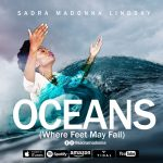 "Sadra Madonna Lindsay remakes ""Oceans (Where Feet May Fail)"""