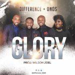 Glory - Difference Ft. Onos Ariyo