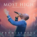Most High - Promise Paul