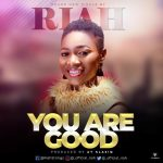 You Are Good - Riah