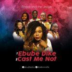 Ebube Dike + Cast Me Not - Amba and The Jewels
