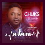 Music:  Ndum (My Life) - Chuks Uche Ft. The Life Crew