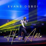 He's Able [Mp3 + Video] - Evans Ogboi
