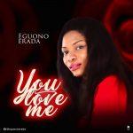 You Love Me - Eguono Erada