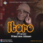 "PRIEST ANN UDOSEN offers fresh single ""ITORO""."