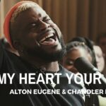 My Heart Your Home (feat. Alton Eugene & Chandler Moore) - Maverick City