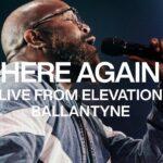 Here Again [Live] - Elevation Worship