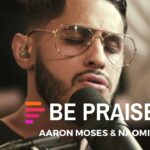 Maverick City - Be Praised feat. Aaron Moses & Naomi Raine