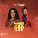 Eva Diamond - No Other God feat. Moses Bliss