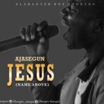 Download Mp3 : Ajasegune - JESUS