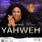 Download Mp3 : Ifeoma Okoli - YAHWEH ft. Gabriel Eziashi