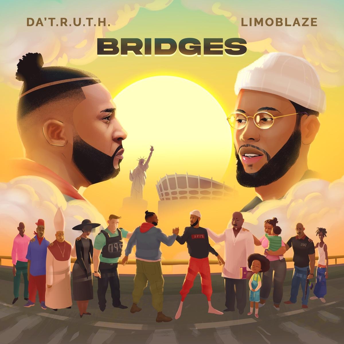 [Album] Bridges - Da' T.R.U.T.H & LIMOBLAZE (Download Mp3)