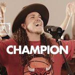 Champion - Maverick City Music x UPPERROOM
