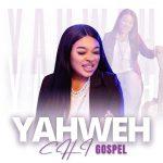 Download Mp3: YAWEH - Chi - Gospel