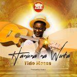 Hanuna Na Wuta – Tido Moses