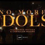 No More Idols – Impact Music feat. Zenzo Matoga & Chandler Moore
