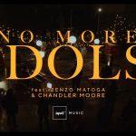 No More Idols - Impact Music feat. Zenzo Matoga & Chandler Moore