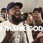 I Thank God - Maverick City Music & UPPERROOM
