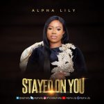 Download Mp3: Stayed On You  –  Alpha Lily