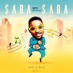 Download Mp3: DFO – Sara Sara ft. DeXclusivez Music Group