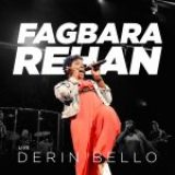 Download Mp3: Fagbara Rehan (Show Your Power) – Derin Bello