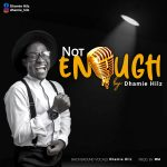 DHAMIE HILZ – Not Enough