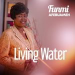 Download Mp3: Living Water - Funmi Afebuameh
