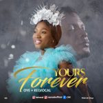 Download Mp3: Oye – Yours Forever ft. Kelvocal