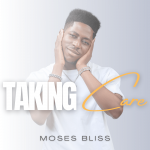 Taking Care - Moses Bliss