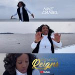 """Nike Daniel Offers Visuals For Debut Single """"the Lord Reigns"""""""