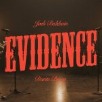 Download Mp3: Evidence -  Josh Baldwin ft. Dante Bowe