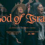 God of Israel (feat. Naomi Raine & Maryanne J. George) - Maverick City