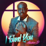 """Christian Rnb Singer, Abraham D Releases New Single """"I Found You"""""""