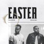 Download Mp3: Easter -Travis Greene Ft. Todd Dulaney