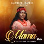 [Music Video] Mama - Laydee Ruth
