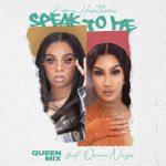 Koryn Hawthorne - Speak to Me (Queen Mix) Ft. Queen Naija