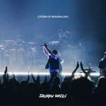"""Tauren Wells Announces Release of """"Citizen of Heaven"""" Live"""