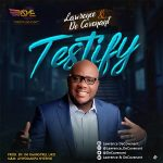 [Music Video] Testify – Lawrence & Decovenant