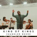 [Music Video] King of Kings - Chandler Moore & Essential Worship