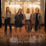 [Album] Here & The Other Side - The Hall Sisters