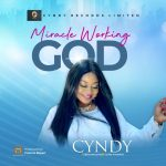 Download Mp3: Miracle Working God - Cyndy