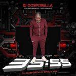 Download Mp3 : DJ Gosporella – 35:55 (Dance Mix) Ft. Henrisoul & Yoyo Michael