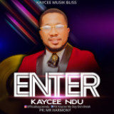Download Mp3 : Enter – Kaycee Ndu