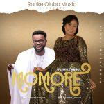 Moronke Olubo – Momore Ft. Mike Abdul