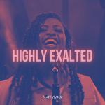 [Music] Naffymar –  Highly Exalted
